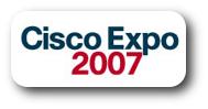 Cisco Expo 2007